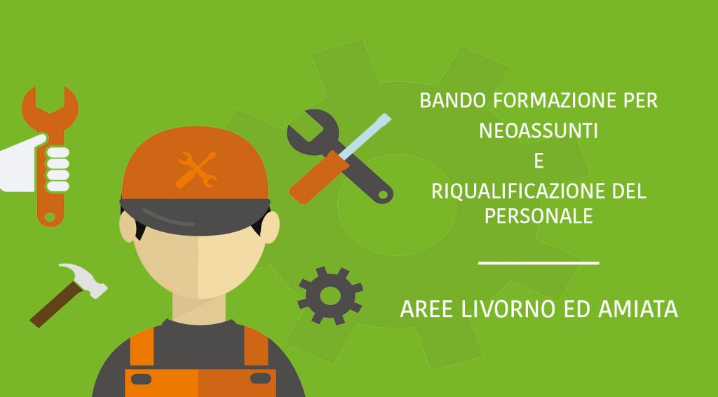 Formazione per neoassunti e riqualificazione per le aree Livorno e Amiata